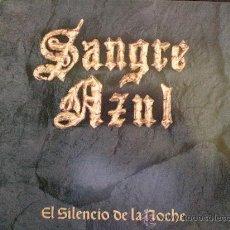 Discos de vinilo: SANGRE AZUL. EL SILENCIO DE LA NOCHE. Lote 14674811