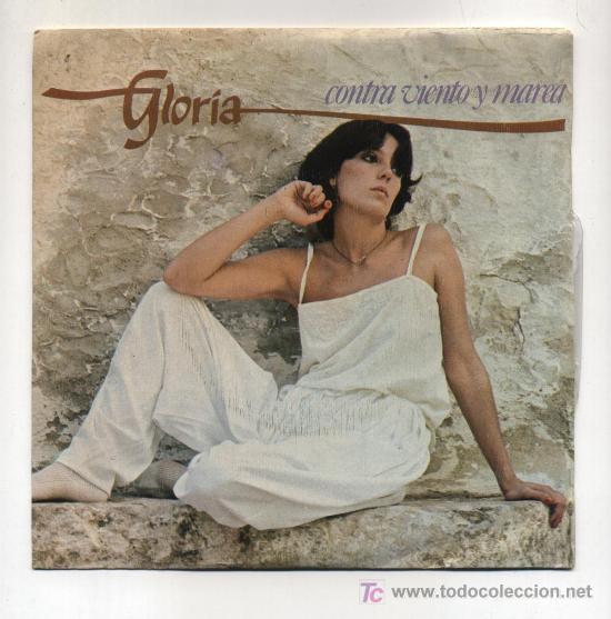 GLORIA. EP 45RPM. CONTRA VIENTO Y MAREA (Música - Discos de Vinilo - EPs - Solistas Españoles de los 70 a la actualidad)