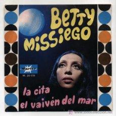 Discos de vinilo: BETTY MISSIEGO. EP 45RPM. LA CITA Y EL VAIVÉN DEL MAR. Lote 14686746