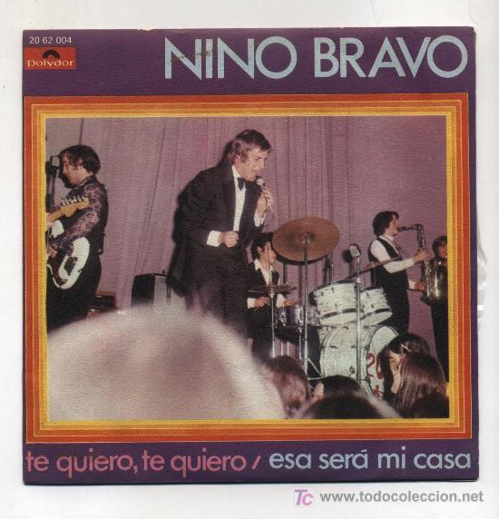 NINO BRAVO. EP 45RPM. TE QUIERO, TE QUIERO / ESA SERÁ MI CASA (Música - Discos de Vinilo - EPs - Solistas Españoles de los 70 a la actualidad)