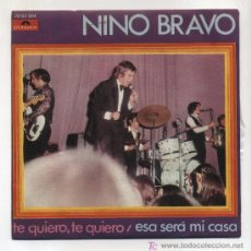 Discos de vinilo: NINO BRAVO. EP 45RPM. TE QUIERO, TE QUIERO / ESA SERÁ MI CASA. Lote 14686762