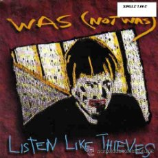 Discos de vinilo: WAS NOT WAS SINGLE LISTEN LIKE THIEVES 1992 FONTANA. Lote 14705541