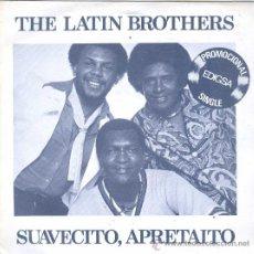 Discos de vinilo: UXV THE LATIN BROTHERS SINGLE PROMOCIONAL ORQUESTA COLOMBIANA SALSA TROPICAL SUAVECITO APRETAITO . Lote 21877649