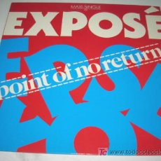 Discos de vinilo: EXPOSÉ - POINT OF NO RETURN - MAXI - SPAIN 1985 LABEL NEUTRO PROMO - SUPER RARE. Lote 25428718