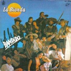 Discos de vinilo: LA BIONDA SINGLE BANDIDO 1979 SPA. Lote 14769831