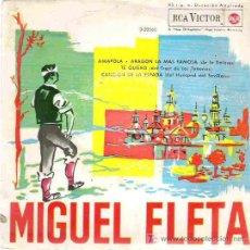 Discos de vinilo: MIGUEL FLETA - AMAPOA ** RCA VICTOR 1962 EP. Lote 15744358