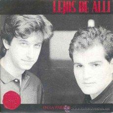 Discos de vinilo: LEJOS DE ALLI SINGLE EN LA PARADA 1989 SPA CONTIENE HOJAS DE PRESENTACION. Lote 14809693