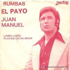 Discos de vinilo: EL PAYO JUAN MANUEL- RUMBAS LAIRO,LAIRO-PLAYAS CATALANAS. Lote 24120449