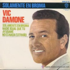 Discos de vinilo: VIC DAMONE, SOLAMENTE EN BROMA, DEL 65. Lote 24091555