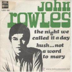 Discos de vinilo: JOHN ROWLES - THE NIGHT WE CALLED IT A DAYS - SINGLE. Lote 14835310