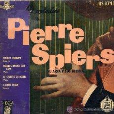 Discos de vinilo: PIERRE SPIERS / PUERTO PRINCIPE / QUIERES BAILAR CON PAPA / EL SECRETO DE ISABEL / CASINO BLUES (EP . Lote 26532976