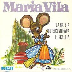 Discos de vinilo: MARIA VILA CUENTA EN CATALAN LA RATETA QU´ ESCOMBRAVA L´ESCALETA SINGLE SELLO RCA AÑO 1962. Lote 14868576
