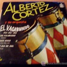 Discos de vinilo: ALBERTO CORTEZ ( EL VAGABUNDO / LAS PALMERAS...) EP 45 RPM ESPAÑA HISPAVOX . Lote 24078852