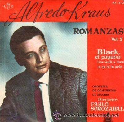ALFREDO KRAUS ROMANZAS VOL 2 BLACK, EL PAYASO / ENTRE SEVILLA Y TRIANA / LA ISLA DE LAS PERLAS (Música - Discos - Singles Vinilo - Clásica, Ópera, Zarzuela y Marchas)