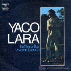 Discos de vinilo: YACO LARA - LA ÚLTIMA FLOR - 1973. Lote 26501528