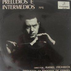 Discos de vinilo: RAFAEL FRÜHBECK DE BURGOS - PRELUDIOS E INTERMEDIOS Nº 6 - 1965. Lote 27307924