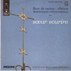 Discos de vinilo: SOEUR SOURIRE (LA HERMANA SONRISA) FLEUR DE CACTUS - DOMINIQUE ETC. EP. Lote 27325754