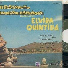 Discos de vinilo: EP 45 RPM / ELVIRA QUINTILLA (II FESTIVAL DE BENIDORM ) ///EDITADO POR HISPAVOX 1960. Lote 26503893