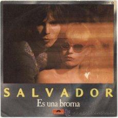 Discos de vinilo: SALVADOR - ES UNA BROMA – SG SPAIN 1978 – POLYDOR 20 62 277. Lote 20922247