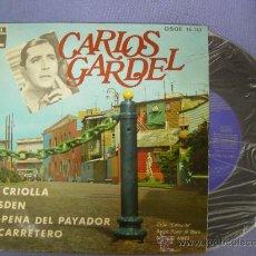 Discos de vinilo: SINGLE DE CARLOS GARDEL LA CRIOLLA.... 4 CANCIONES, 1969, TANGO. Lote 24189865