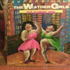 Discos de vinil: THE WEATHER GIRLS ---- IT´S RAINING MEN MAXI SINGLE. Lote 15056981