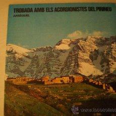Discos de vinilo: LP. TROBADA AMB ELS ACORDICIONISTES DEL PIRINEU. AÑO 1984. BUENA CONSERVACIÓN.. Lote 15086221