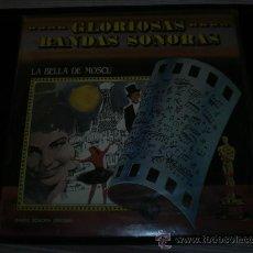 Discos de vinilo: GLORIOSAS BANDAS SONORAS LP.LA BELLA DE MOSCU.. Lote 27233546