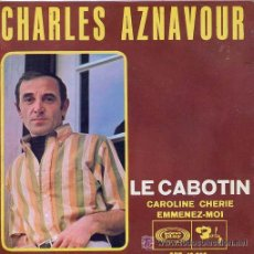 Discos de vinilo: CHARLES AZNAVOUR EP LE CABOTIN 1967 SONOPLAY SPA. Lote 15118572