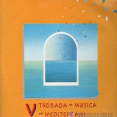 Discos de vinilo: V TROBADA DE MÚSICA DEL MEDITERRANI (SALPICAO, MULUK EL HWA, JOC FORA...) - 1985. Lote 27199895