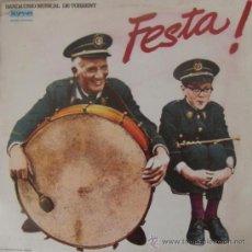 Discos de vinilo: FESTA! - BANDA UNIÓ MUSICAL DE TORRENT - 1979. Lote 27204049