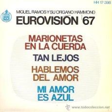 Discos de vinilo: MIGUEL RAMOS FESTIVAL DE EUROVISION AÑO 1967 EP SELLO HISPAVOX. Lote 15156255