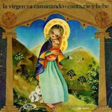 Discos de vinilo: VILLANCICOS ··· LA VIRGEN VA CAMINANDO / CANTA, RIE Y BEBE - (SINGLE 45 RPM). Lote 20648502