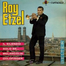 Discos de vinilo: ROY ETZEL ··· IL SILENZIO / SOLO SE… / MELANCOLIA / GOLDFINGER - (EP 45RPM). Lote 20497525