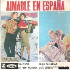 Discos de vinilo: AIMABLE EN ESPAÑA - VALENCIA *** HISPAVOX 1962 EP. Lote 15315590