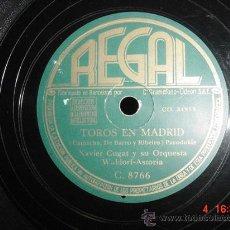 Discos de vinilo: 1224 XAVIER CUGAT LA MORENA DE MI COPLA Y TOROS EN MADRID DISCO REGAL MAS EN C&C. Lote 25975780