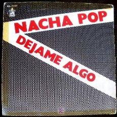 Discos de vinilo: NACHA POP - ANTONIO VEGA - 45 PS SPAIN MOVIDA MADRILEÑA - DEJAME ALGO - 1981. Lote 158986621