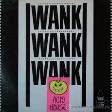 Disques de vinyle: WANK WANK WANK - ACIDWANK / JAMES, YOU´RE... (12. Lote 15555105