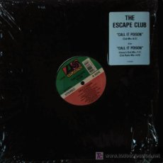 Discos de vinilo: THE ESCAPE CLUB - CALL IT POISON SINGLE 12. Lote 26422949