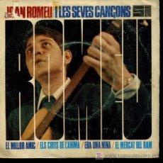 Discos de vinilo: JOAN ROMEU - I LES SEVES CANCONS - EL MILLOR AMIC / ELS CRISTS DE L'ANIMA / ERA UNA NINA - EP 1968. Lote 21692771