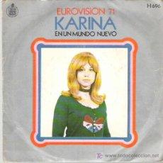 Discos de vinilo: KARINA - EUROVISION 71B - EN UN MUNDO NUEVO ** HISPAVOX 1971. Lote 15447636