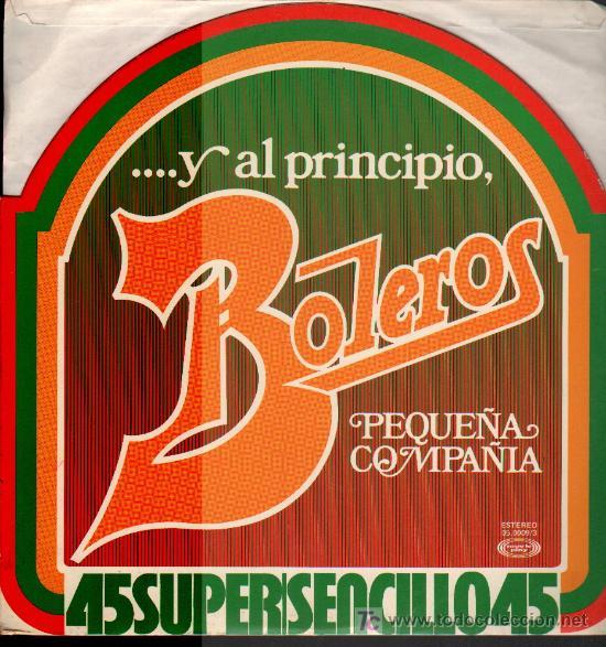 PEQUEÑA COMPAÑÍA - ... Y AL PRINCIPIO BOLEROS - MAXISINGLE 1978 (Música - Discos de Vinilo - Maxi Singles - Grupos Españoles de los 70 y 80)