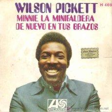 Discos de vinilo: WILSON PICKTT - MINNIE LA MINIFALDERA ** ATLANTIC ESPAÑA 1969. Lote 15481573