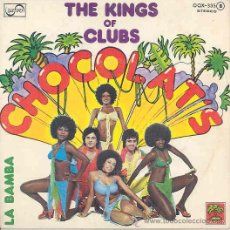 Discos de vinilo: CHOCOLAT'S - THE KINGS OF CLUBS / LA BAMBA - SINGLE ESPAÑOL DE 1977. Lote 15496693