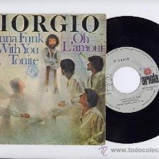 Discos de vinilo: GIORGIO. SINGLE 45. I WANNA FUNK YOU TONITE+OH L´AMOUR. ARIOLA 1976. Lote 17271591