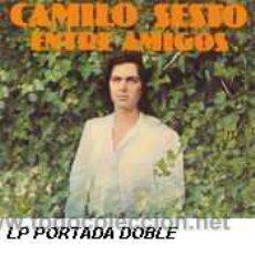 Discos de vinilo: CAMILO SESTO LP ENTRE AMIGOS 1977 ARIOLA CARPETA DOBLE ORIGINAL. Lote 15543009