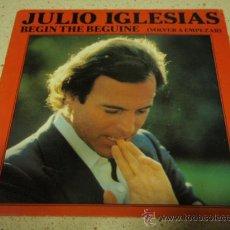 Discos de vinilo: JULIO IGLESIAS ( BEGIN THE BEGUINE - O ME QUIERES O ME DEJAS ) HOLANDA-1981 SINGE45 CBS. Lote 15581005