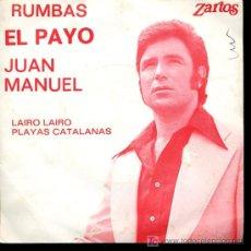 Discos de vinilo: EL PAYO JUAN MANUEL - LAIRO LAIRO / PLAYAS CATALANAS - SINGLE 1975. Lote 15666582