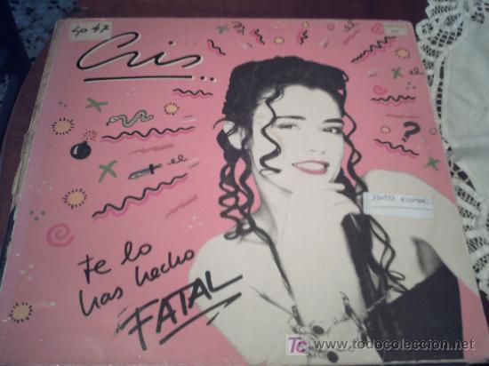 CRIS / TE LO HAS HECHO FATAL / MAXI-SINGLE 12'/NOVI/09 (Música - Discos de Vinilo - Maxi Singles - Solistas Españoles de los 70 a la actualidad)