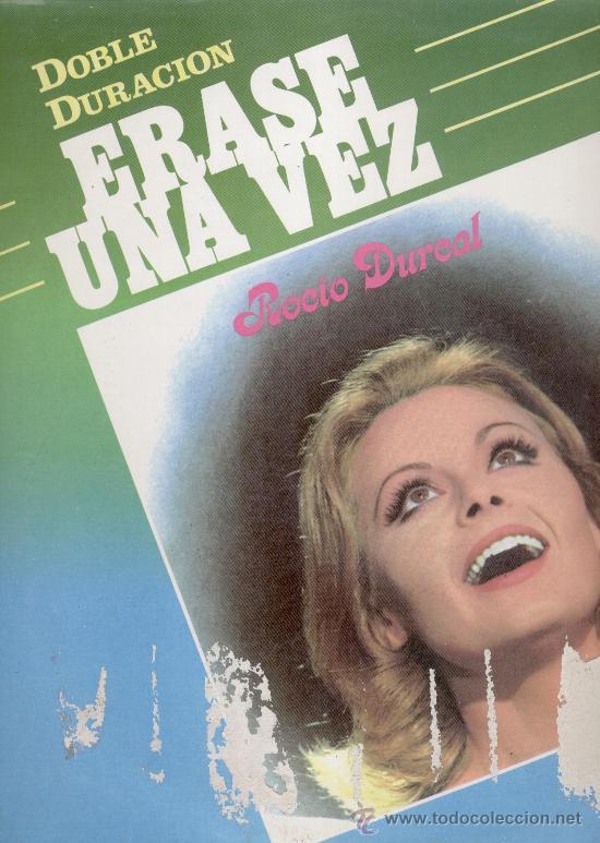 ERASE UNA VEZ - LA CANCIONES DE LAS PRIMERAS PELICULAS DE ROCIO DURCAL - LP (Música - Discos - LP Vinilo - Solistas Españoles de los 50 y 60)