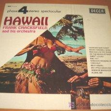 Discos de vinilo: FRANK CHACKSFIELD - HAWAII - LP - DECCA 1976 SPAIN PHASE 4 - PFS 4112 - COMO NUEVO / N MINT. Lote 23589369